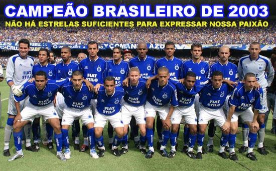Cruzeiro/03, campeão Mineiro, da Copa do Brasil e Brasileiro. Um timaço com um gênio no banco de reservas.